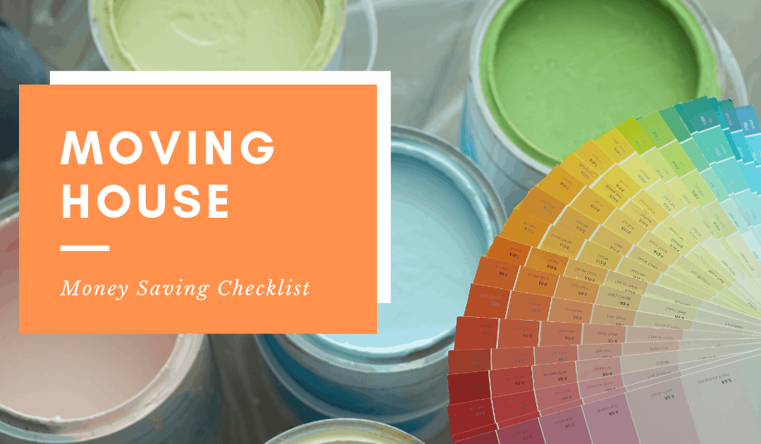 Moving House: Money Saving Checklist