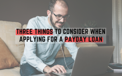 Three Things to Consider When Applying for a Payday Loan