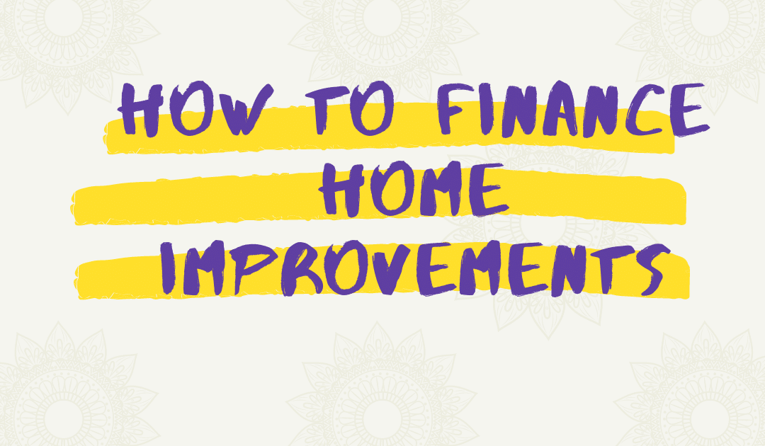 How to Finance Home Improvements